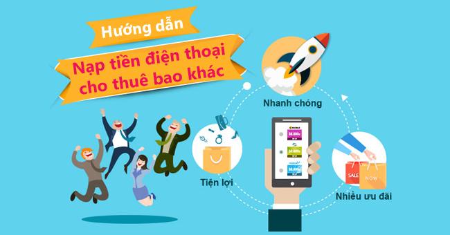 huong-dan-nap-tien-dien-thoai-cho-thue-bao-khac-23-01-2018-14-40-17