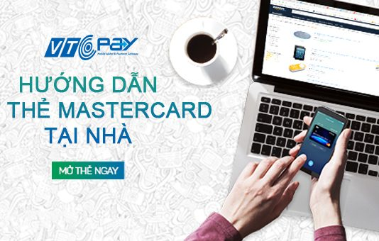 Hướng dẫn cach smowr thẻ Mastercard tại nhà