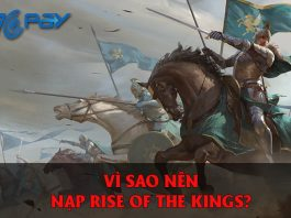 vi sao nen nap Rise of the Kings