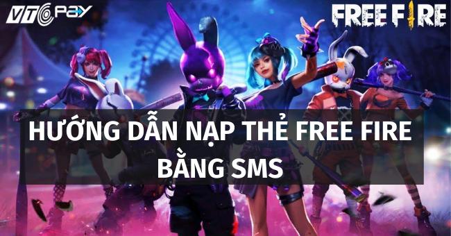 huong dan nap the Free Fire bằng SMS