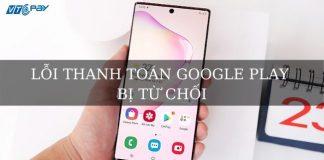 loi-thanh-toan-google-play-viettel 650