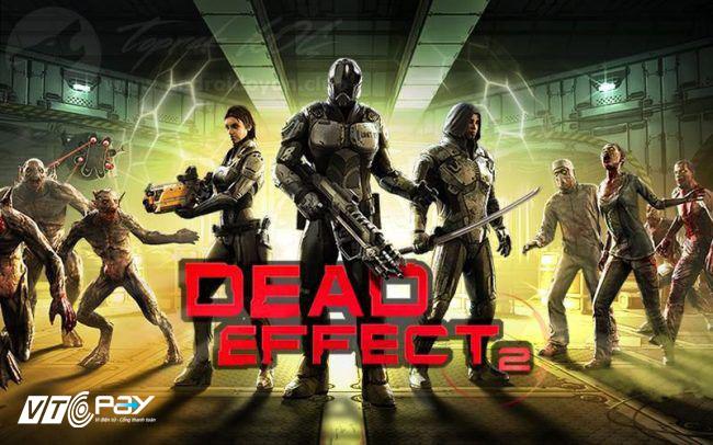 dead-effect-2-tai-google-play-tro-choi-vtc-pay
