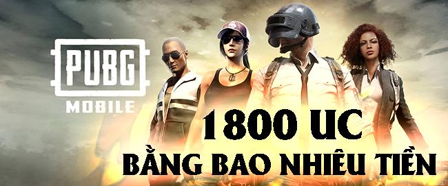 1800-uc-pubg-mobile-la-bao-nhieu-tien-bang-gia-nap-uc-moi-nhat-2020