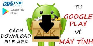 Cách download file APK từ Google Play về PC