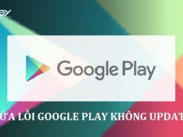 Cách sửa lỗi Google Play không update